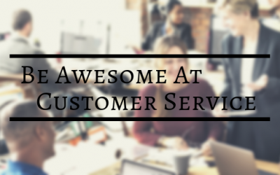 10 Must-have Skills for Being Awesome At Customer Service