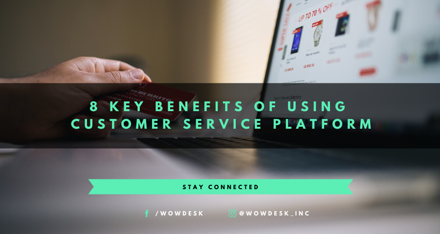 8 Key Benefits of Using Customer Service Platform