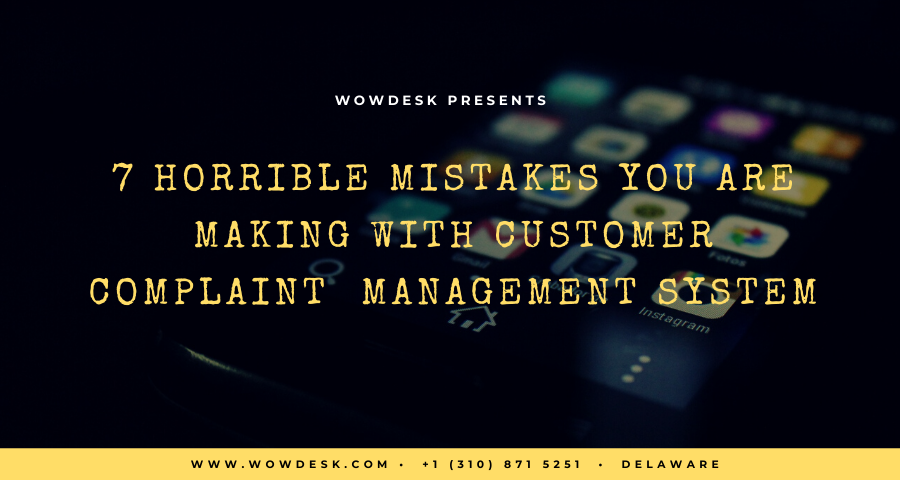 7 Horrible Mistakes You Are Making With Customer Complaint Management System