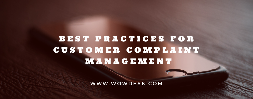 BEST PRACTICES FOR CUSTOMER COMPLAINT MANAGEMENT