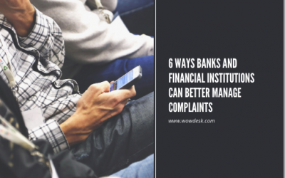 6 Ways Banks and Financial Institutions Can Better Manage Complaints