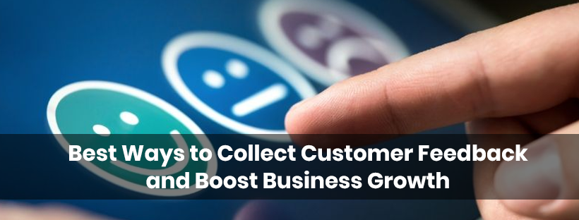 Best Ways to Collect Customer Feedback and Boost Business Growth