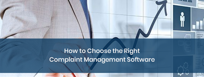 How to Choose the Right Complaint Management Software