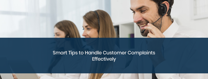 Smart Tips to Handle Customer Complaints Effectively