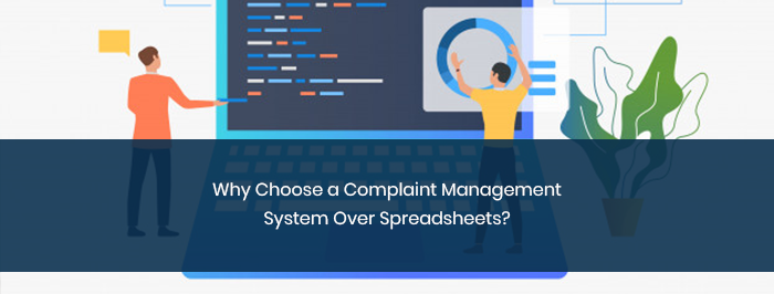 Why Choose a Complaint Management System Over Spreadsheets?