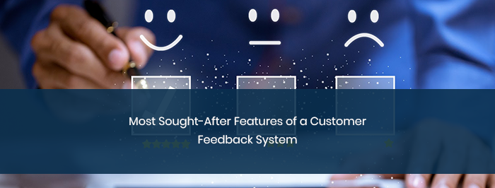 Most Sought-After Features of a Customer Feedback System