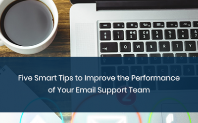 5 Smart Tips to Improve the Performance of Your Email Support Team