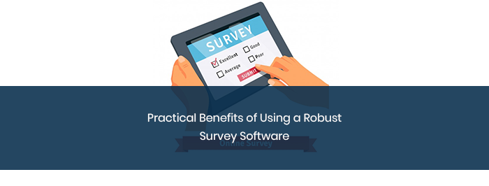 Practical Benefits of Using a Robust Survey Software