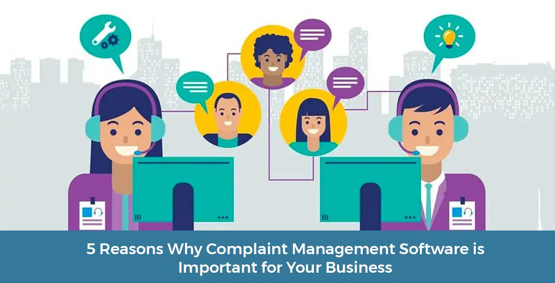 5 Reasons Why Complaint Management Software is Important for Your Business