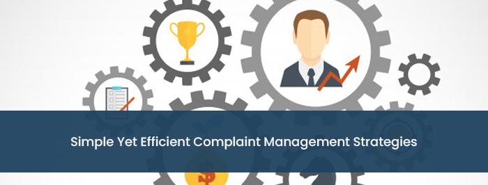Simple Yet Efficient Complaint Management Strategies
